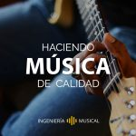 musica de calidad post ingenieria musical